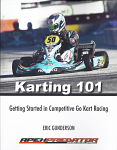 New! Karting 101 Book - Getting Started in Competitive Go Kart Racing